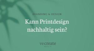 Kann Printdesign nachhaltig sein