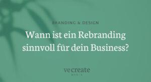 Wann ist ein Rebranding sinnvoll für dein Business